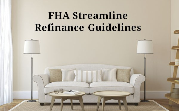 FHA Streamline Refinance Rates + 2016 Guidelines