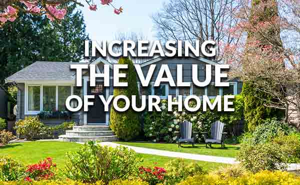 Easy ways to increase your home 39 s value for What upgrades add value to your home