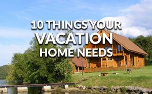 10 Things To Do To Your Vacation Home Before Winter
