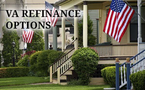 VA Refinance Options