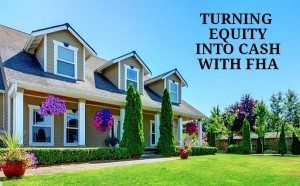 FHA Cash Out Refinance Guidelines