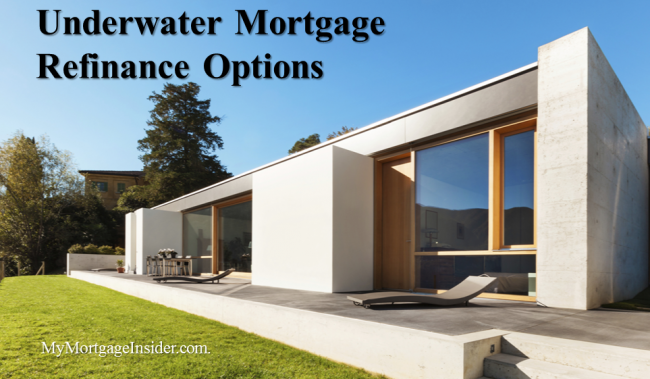 Underwater home mortgage refinance options alternatives