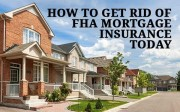 Get rid of FHA mortgage insurance PMI quickly