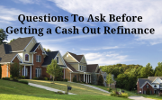 Cash out refinance questions to ask
