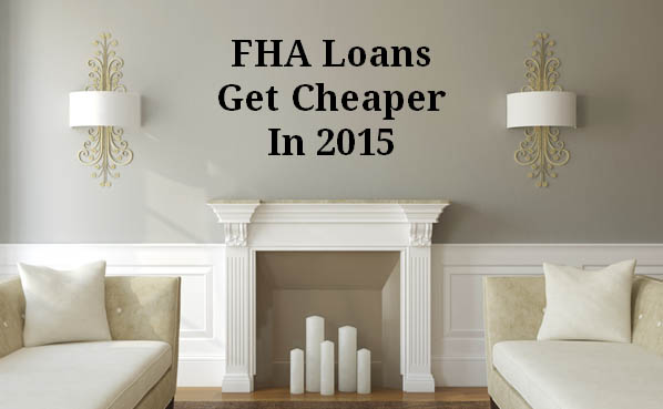 Lower FHA mortgage insurance MIP 2015