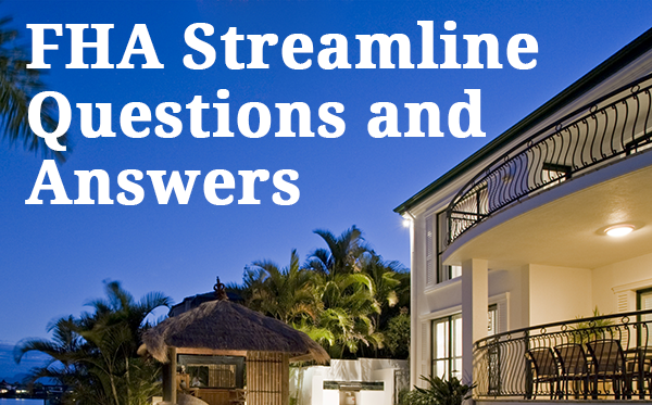 FHA Streamline Refinance FAQ