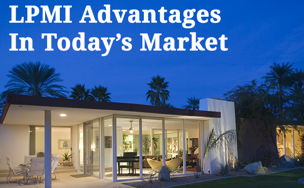 Lender paid mortgage insurance advantages in today's market