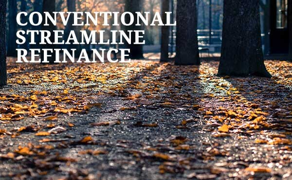 conventional streamline refinance guidelines
