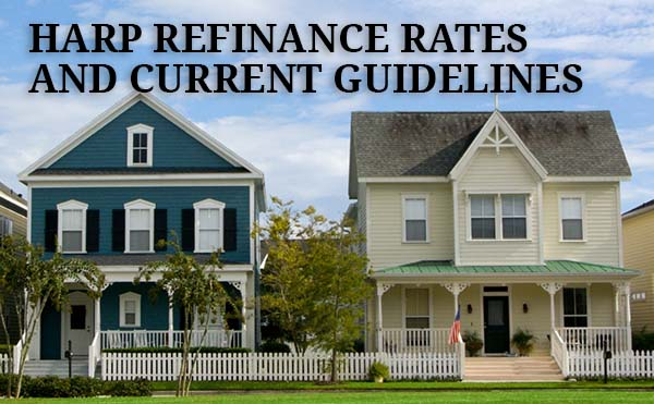 HARP refinance rates and guidelines