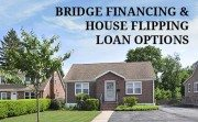 House flipping and bridge loan options