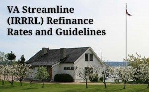 VA Streamline IRRRL Guidelines and Rates