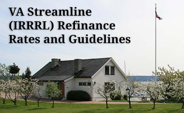 VA Streamline IRRRL Guidelines and Rates