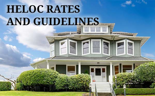 Home Equity Line of Credit Rates and Guidelines