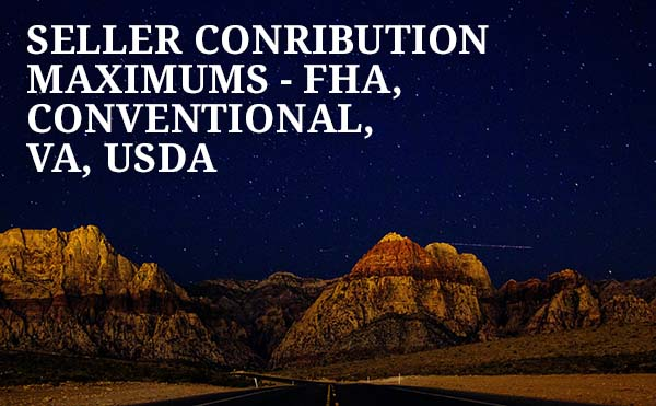 Seller Contributions - Maximum Amounts for Each Loan Type