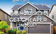 FHA mortgage cheaper 2016