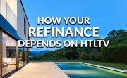how your refinance depends on your HTLTV