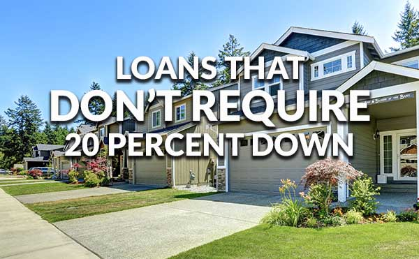 Loans that don't require 20 percent downpayment