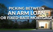 Picking between an ARM loan or fixed-rate mortgage