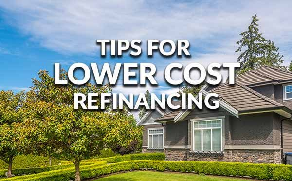 How To Decrease The Cost Of Refinancing