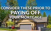 What To Consider Prior To Paying Off Your Mortgage