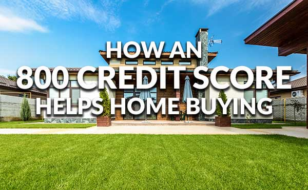 What can a credit score in the 800s get you in the for How to get a home loan to build a house