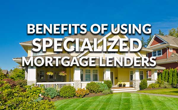 The benefits of using a specialized lender