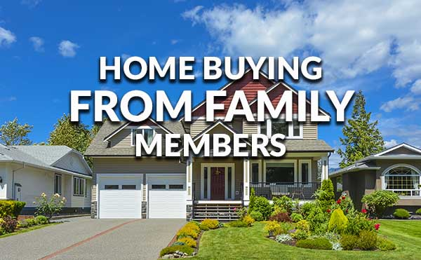 How To Buy A Home From A Family Member