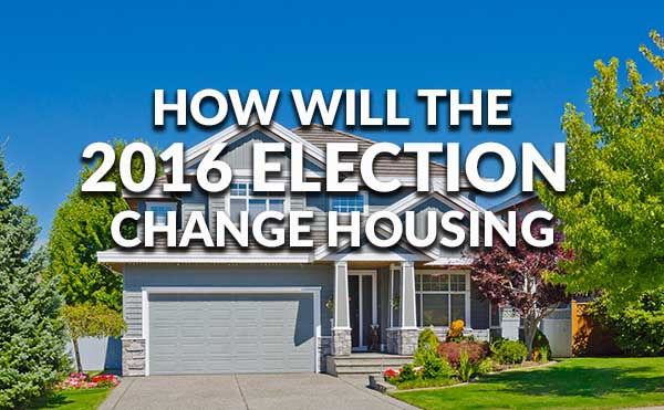 How The 2016 Election Will Affect The Housing Market