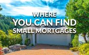 Small Mortgages - What They Are and Where To Find Them