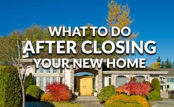 Things To Do After Closing On Your New Home