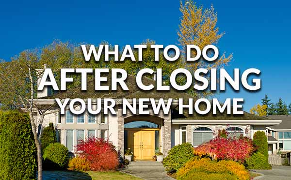 To dos for after your new home 39 s closing for Things you need for a house