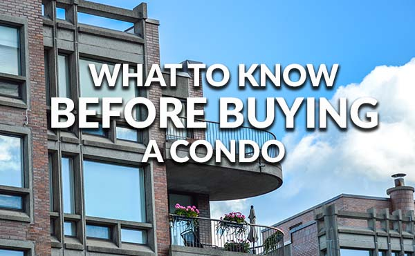 What to know before buying a condo