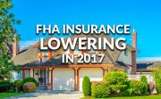 FHA Monthly Mortgage Insurance Premium MIP Payments Lowering 2017
