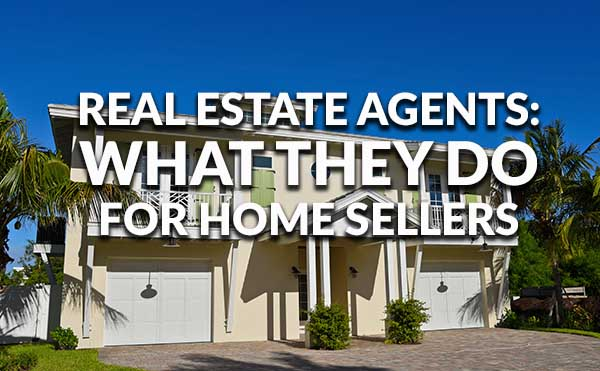 How real estate agents help home sellers