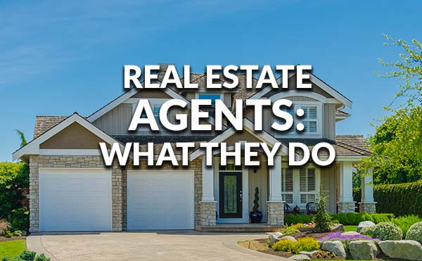 What Real Estate Agents Do 2017