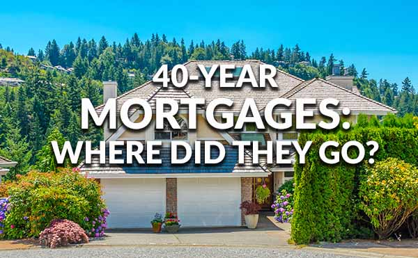 40 year mortgages and how to get one