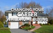 Changing your career while buying a home