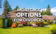 Mortgage Options That Help During A Divorce 2017