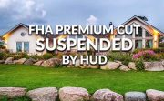 FHA Mortgage Insurance Premium Cut Suspended By Trump Administration