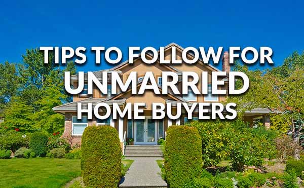 Tips for unmarried home buyers
