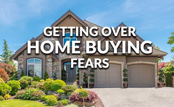 How to get over your home buying fears