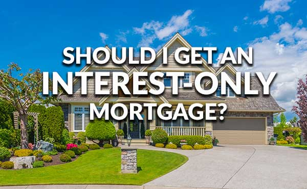 Is it time for interest only mortgages