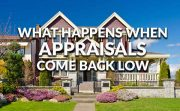 My Appraisal Came Back Low – What Now?