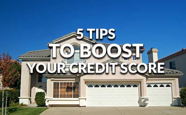 5 Tips to Boost Your Credit Score – Fast!