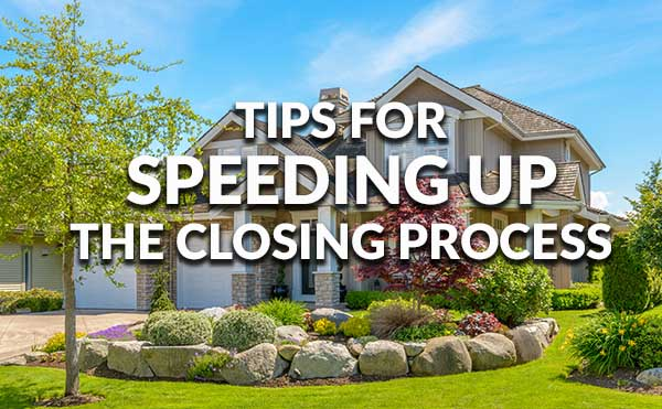 Tips for Closing on a Home Quickly and Smoothly