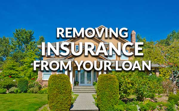How to remove private mortgage insurance from your mortgage