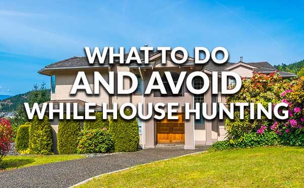 The Do's and Don'ts of House Hunting