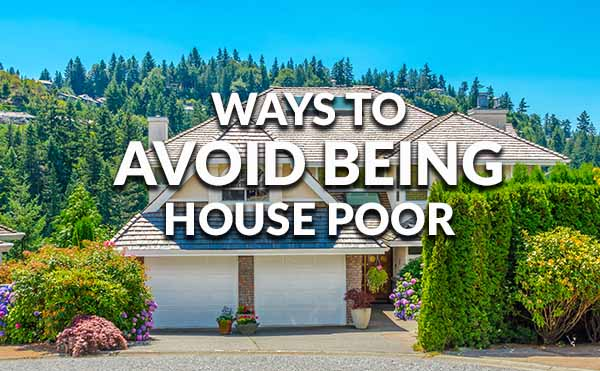 How To Avoid Becoming House Poor