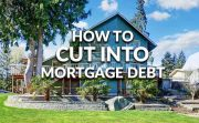 How Can I Quickly Cut My Mortgage Debt?