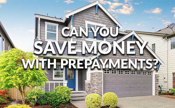 How Will Prepayments Save Me Mortgage Money?